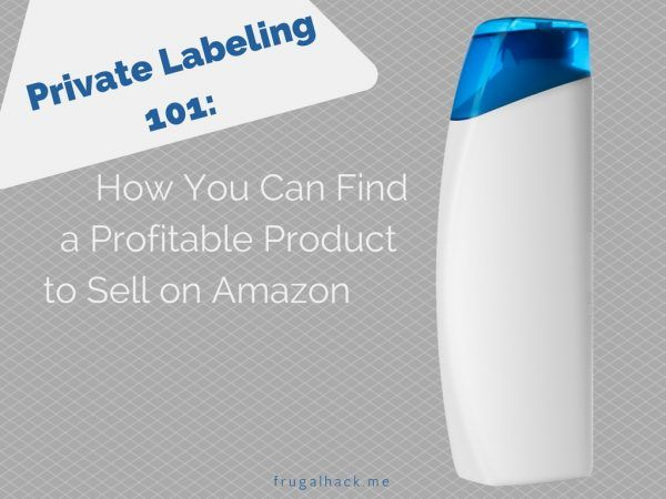 Private Labeling 101: How You Can Find a Profitable Product to Sell on Amazon