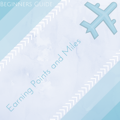 Beginers Guide Earning Points and Miles