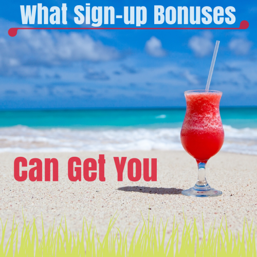 What Sign-up Bonuses Can Get You