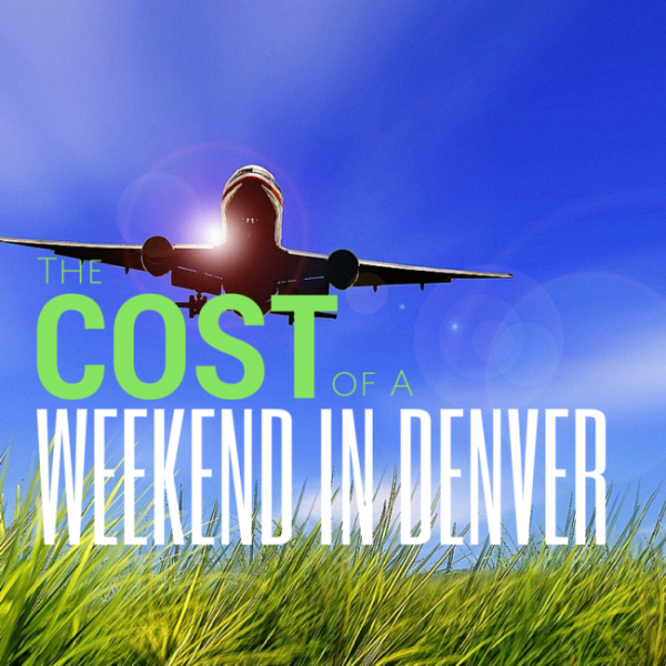 The Cost of a Weekend of Denver