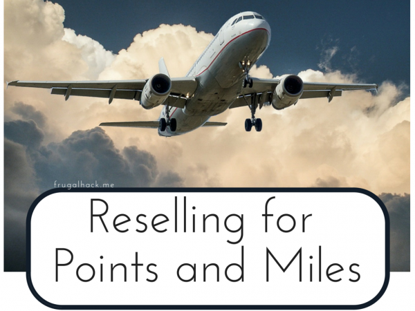 Reselling for Points and Miles