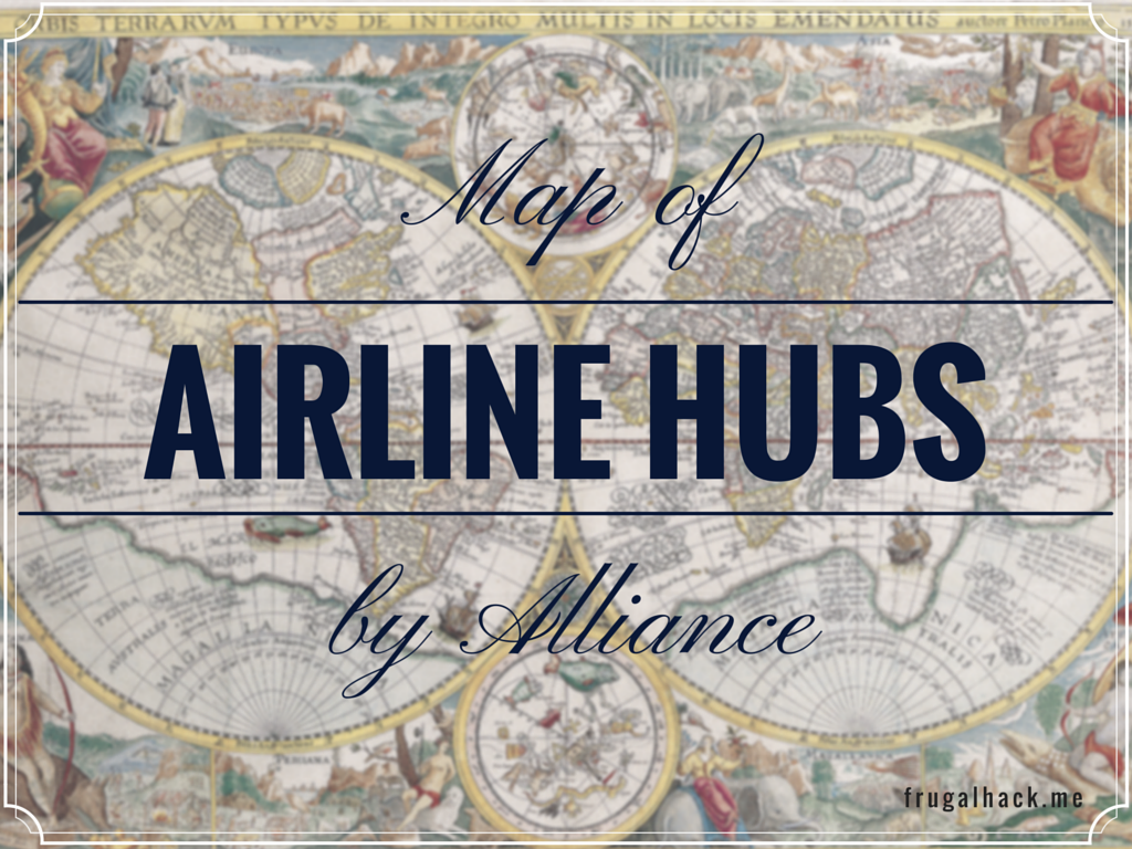 Map Of Airline Hubs By Alliance Frugalhack Me Airline Hubs Map Airline Hubs Map 48
