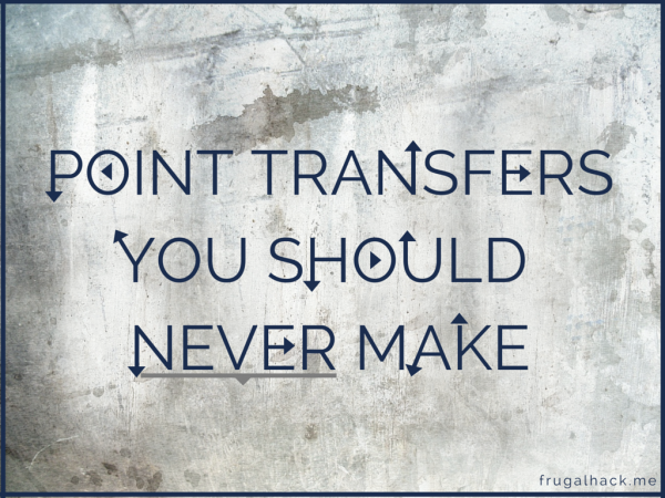 Point Transfers You Should Never Make
