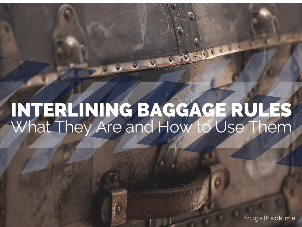 Interlining baggage rules what they are and how to use them interlining platinumwayz