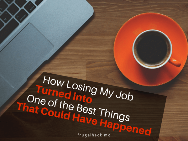 How Losing My Job Turned into One of the Best Things That Could Have Happened