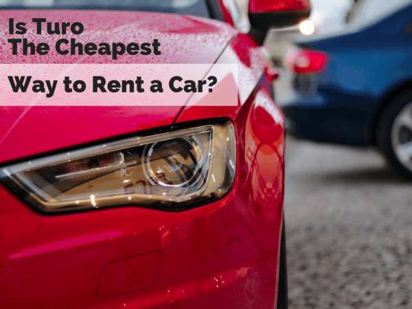 Is Turo the Cheapest Way to Rent a Car?