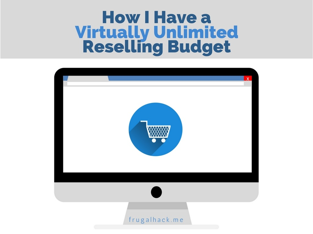 How I Have a Virtually Unlimited Reselling Budget
