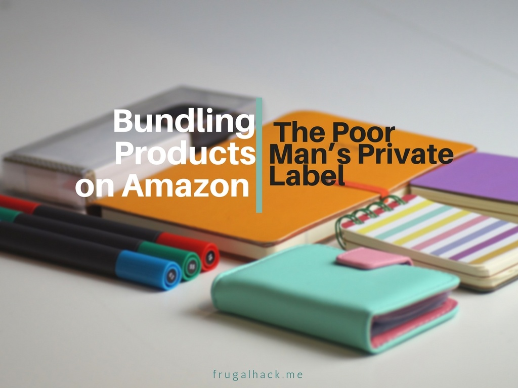 Bundling Products on Amazon - The Poor Man's Private Label